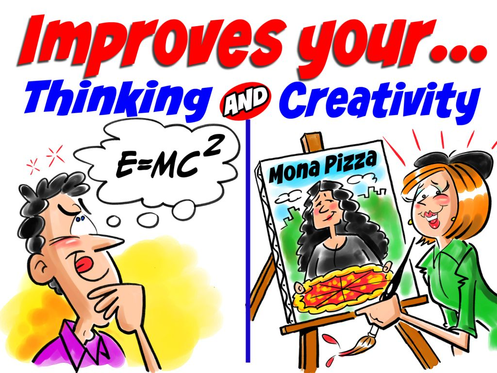 Humor improves your thinking and creativity