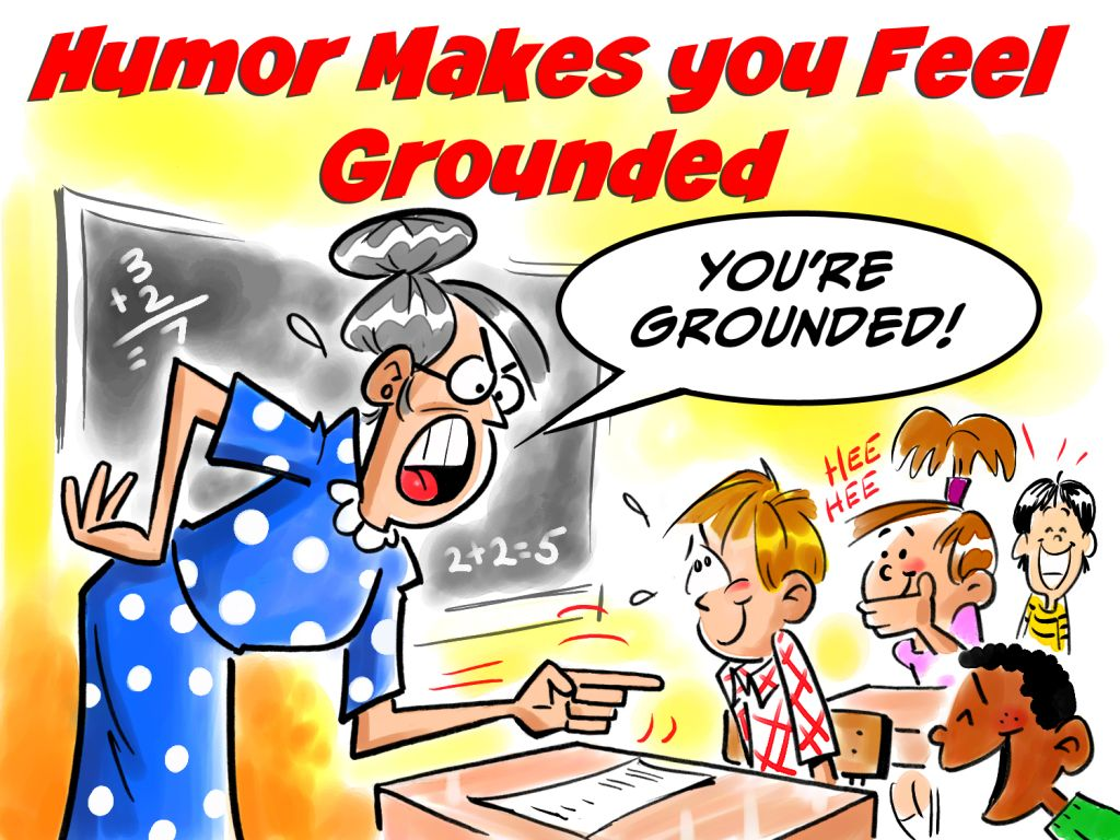 Humor makes you feel grounded